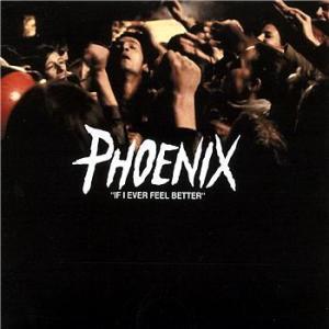 Phoenix If I ever feel better cover artwork
